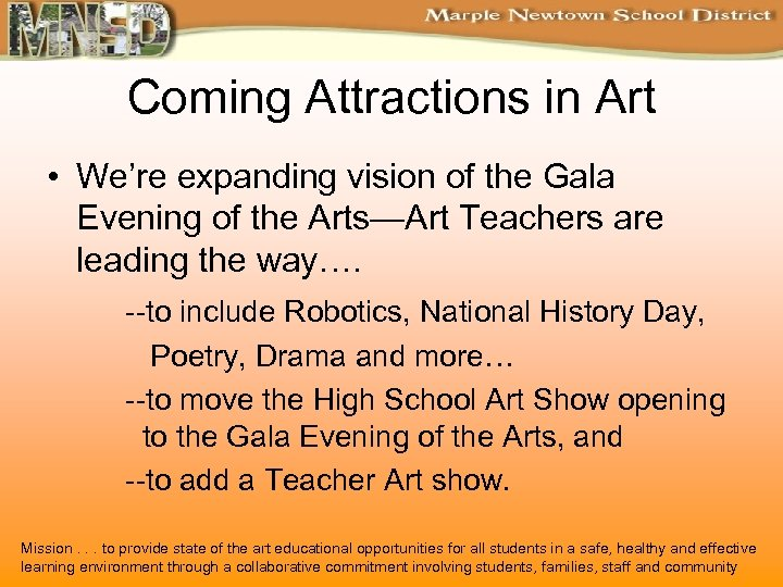 Coming Attractions in Art • We're expanding vision of the Gala Evening of the