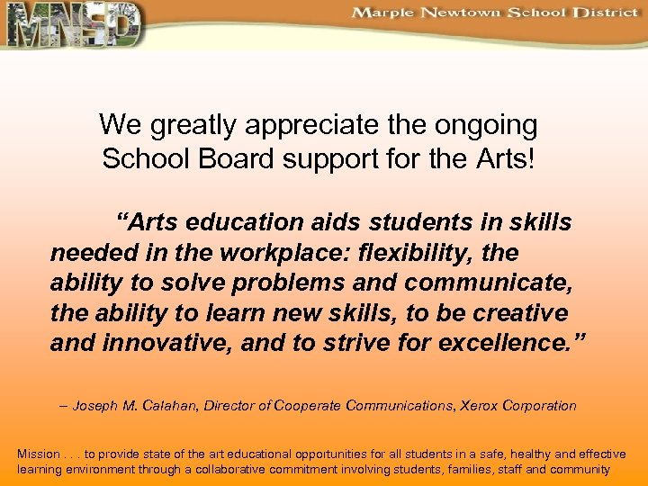 """We greatly appreciate the ongoing School Board support for the Arts! """"Arts education aids"""