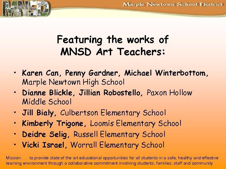 Featuring the works of MNSD Art Teachers: • Karen Can, Penny Gardner, Michael Winterbottom,