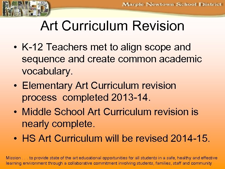 Art Curriculum Revision • K-12 Teachers met to align scope and sequence and create