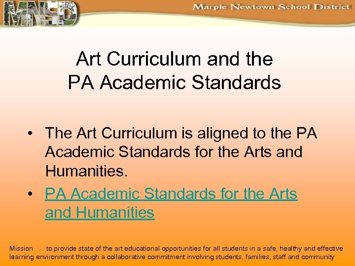 Art Curriculum and the PA Academic Standards • The Art Curriculum is aligned to