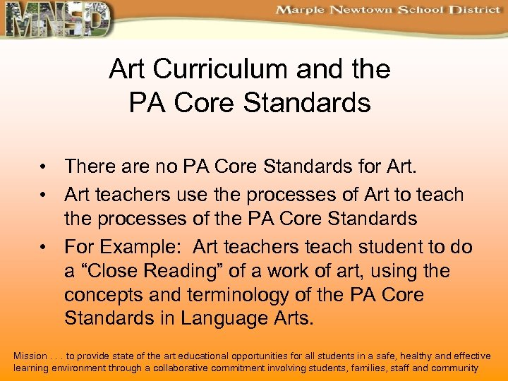 Art Curriculum and the PA Core Standards • There are no PA Core Standards