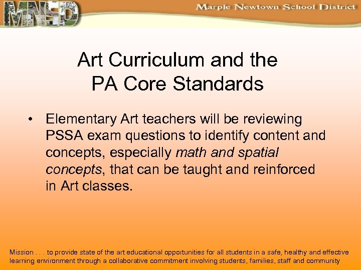 Art Curriculum and the PA Core Standards • Elementary Art teachers will be reviewing