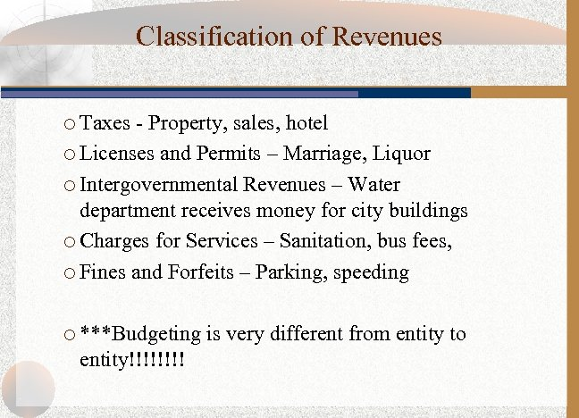 Classification of Revenues ¡ Taxes - Property, sales, hotel ¡ Licenses and Permits –