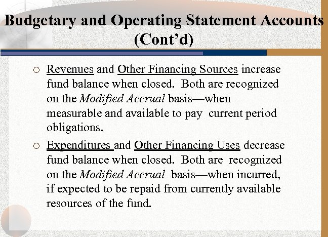 Budgetary and Operating Statement Accounts (Cont'd) ¡ ¡ Revenues and Other Financing Sources increase