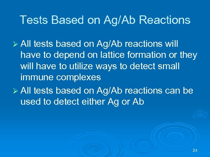 Tests Based on Ag/Ab Reactions Ø All tests based on Ag/Ab reactions will have