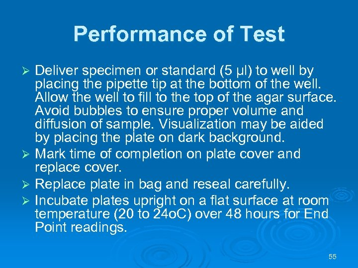 Performance of Test Deliver specimen or standard (5 µl) to well by placing the