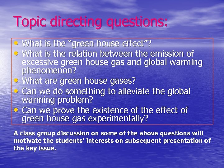 "Topic directing questions: • What is the ""green house effect""? • What is the"