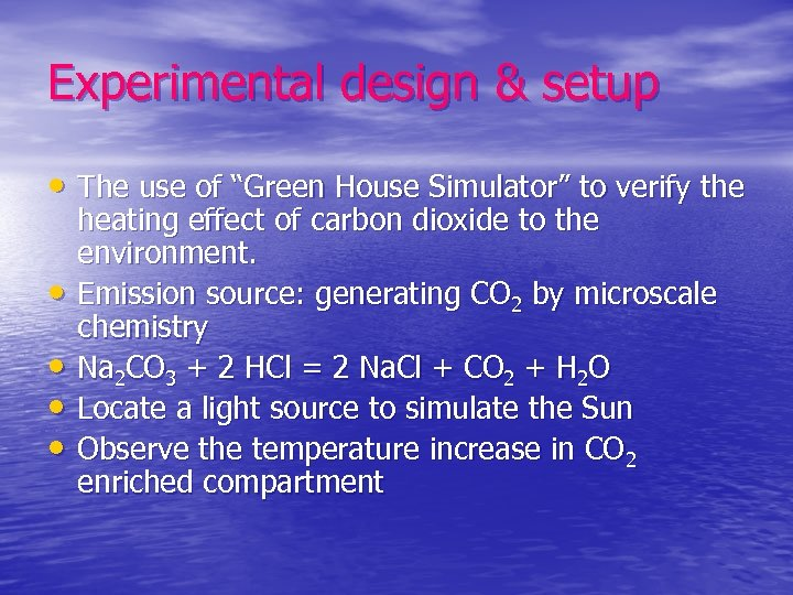 "Experimental design & setup • The use of ""Green House Simulator"" to verify the"