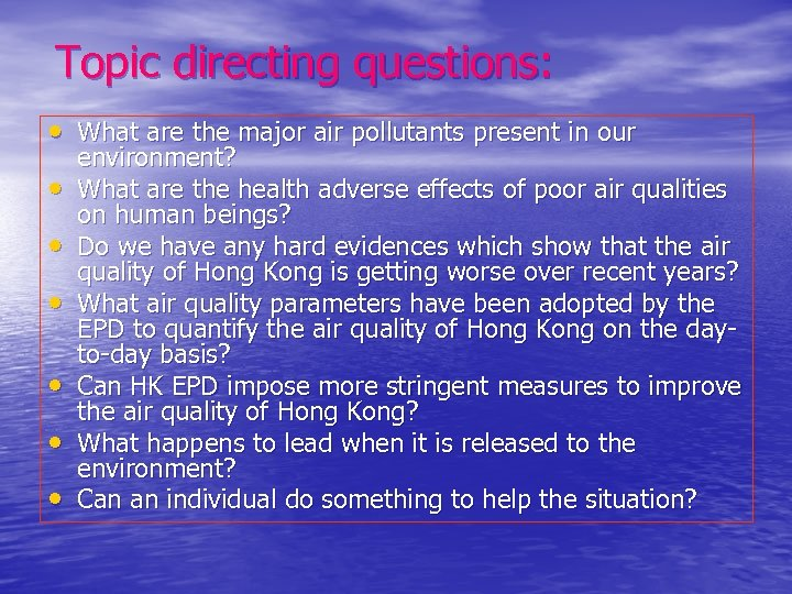 Topic directing questions: • What are the major air pollutants present in our •