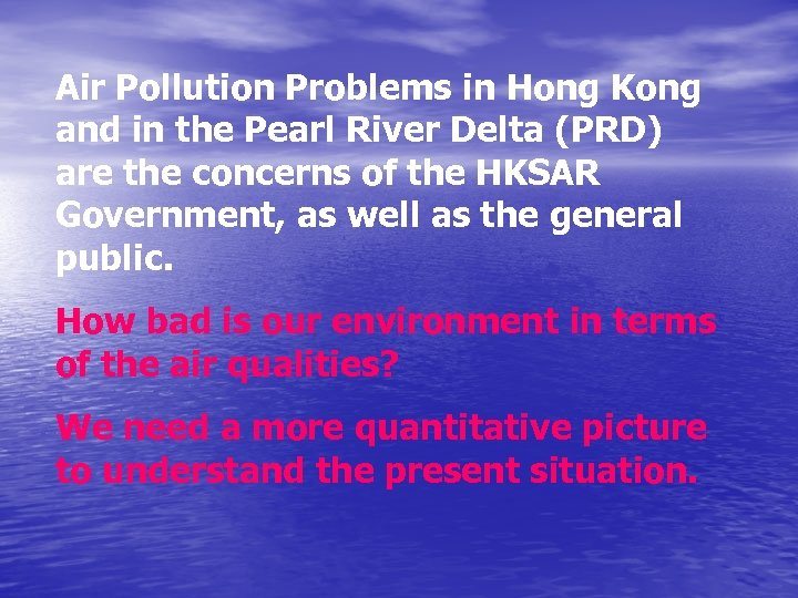 Air Pollution Problems in Hong Kong and in the Pearl River Delta (PRD) are