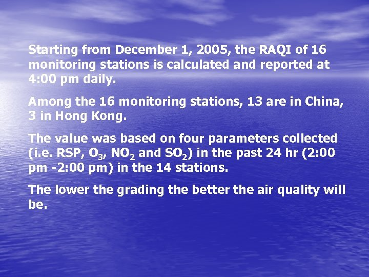 Starting from December 1, 2005, the RAQI of 16 monitoring stations is calculated and