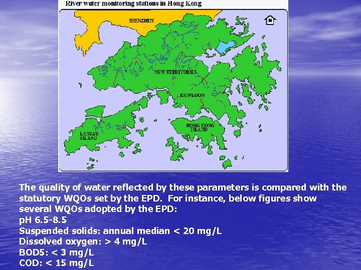 The quality of water reflected by these parameters is compared with the statutory WQOs
