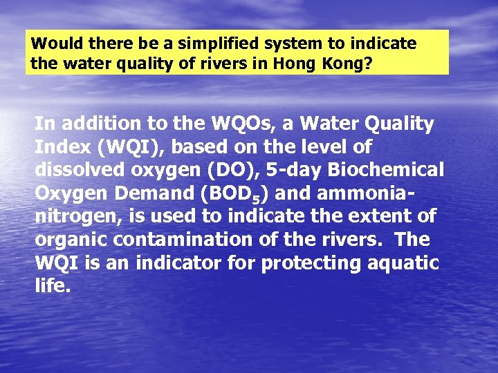Would there be a simplified system to indicate the water quality of rivers in