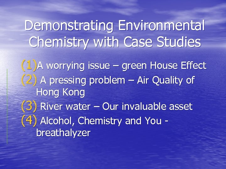 Demonstrating Environmental Chemistry with Case Studies (1)A worrying issue – green House Effect (2)