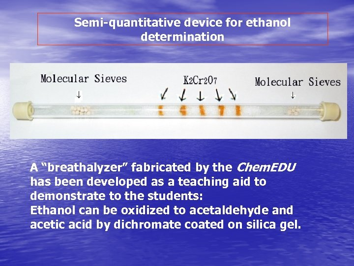 "Semi-quantitative device for ethanol determination A ""breathalyzer"" fabricated by the Chem. EDU has been"