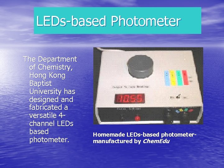 LEDs-based Photometer The Department of Chemistry, Hong Kong Baptist University has designed and fabricated