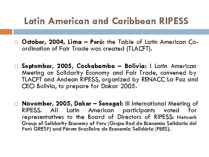 Latin American and Caribbean RIPESS October, 2004, Lima – Perú: the Table of Latin