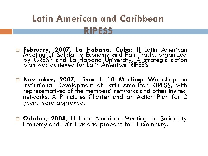 Latin American and Caribbean RIPESS February, 2007, La Habana, Cuba: II Latin American Meeting