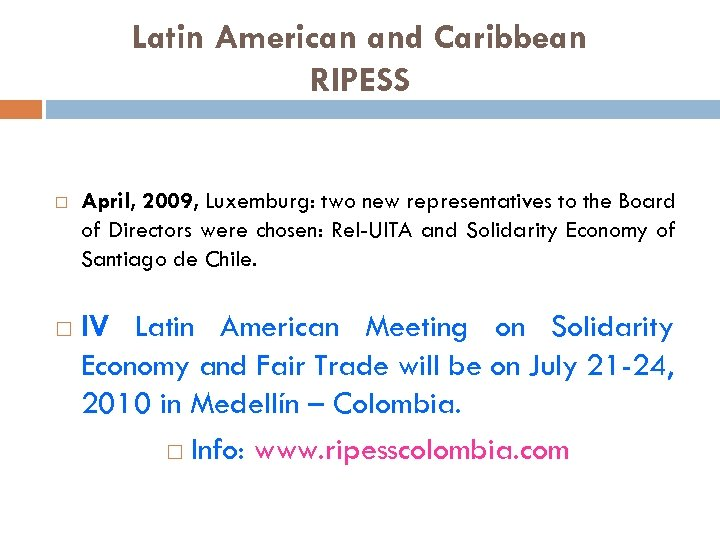 Latin American and Caribbean RIPESS April, 2009, Luxemburg: two new representatives to the Board
