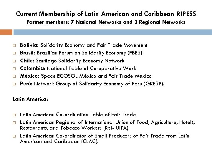 Current Membership of Latin American and Caribbean RIPESS Partner members: 7 National Networks and
