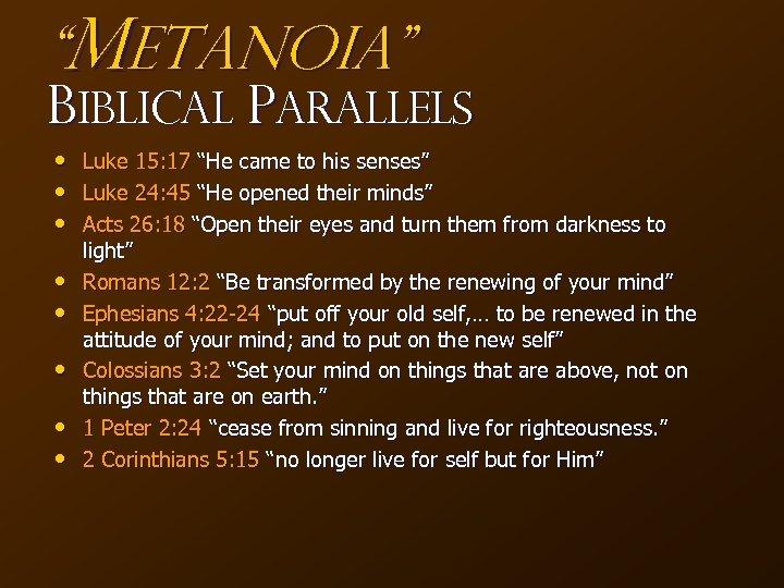 """""""Meta. Noia"""" Biblical Parallels • • Luke 15: 17 """"He came to his senses"""""""