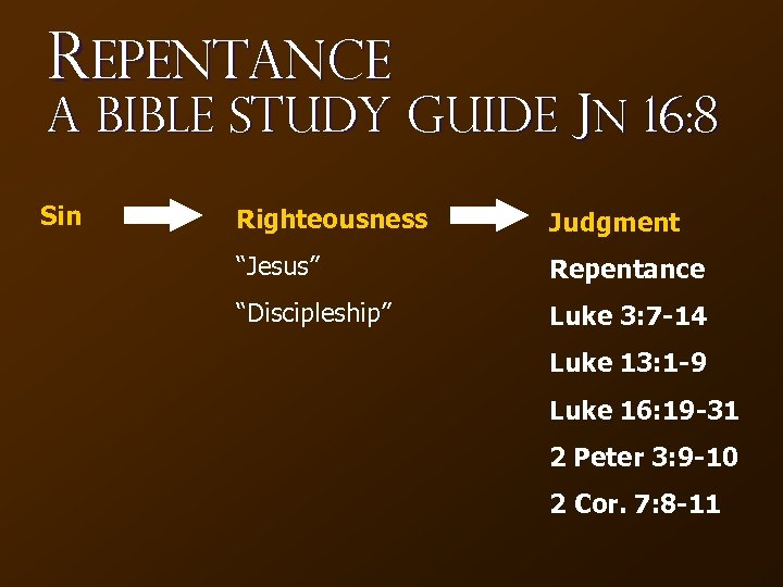 "Repentance A Bible Study Guide Jn 16: 8 Sin Righteousness Judgment ""Jesus"" Repentance ""Discipleship"""