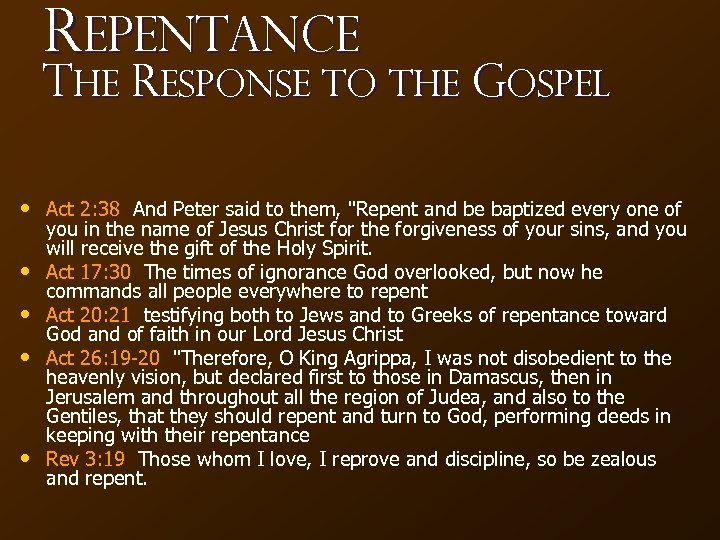 Repentance The Response to the Gospel • Act 2: 38 And Peter said to