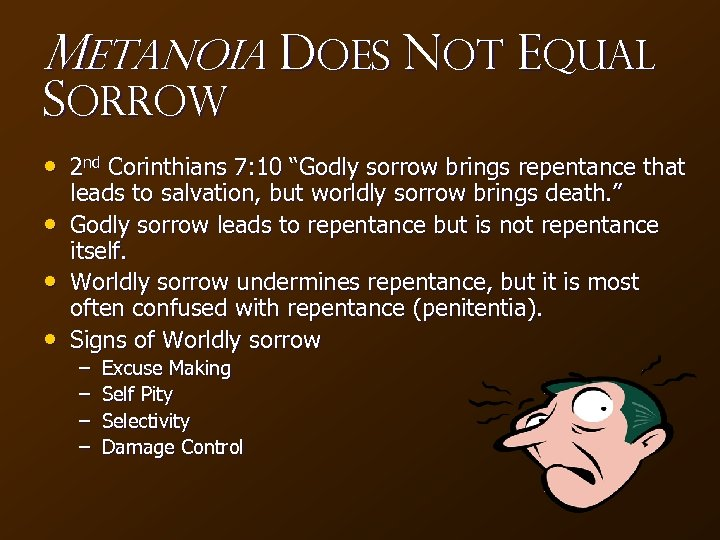 "Metanoia Does NOT Equal Sorrow • 2 nd Corinthians 7: 10 ""Godly sorrow brings"
