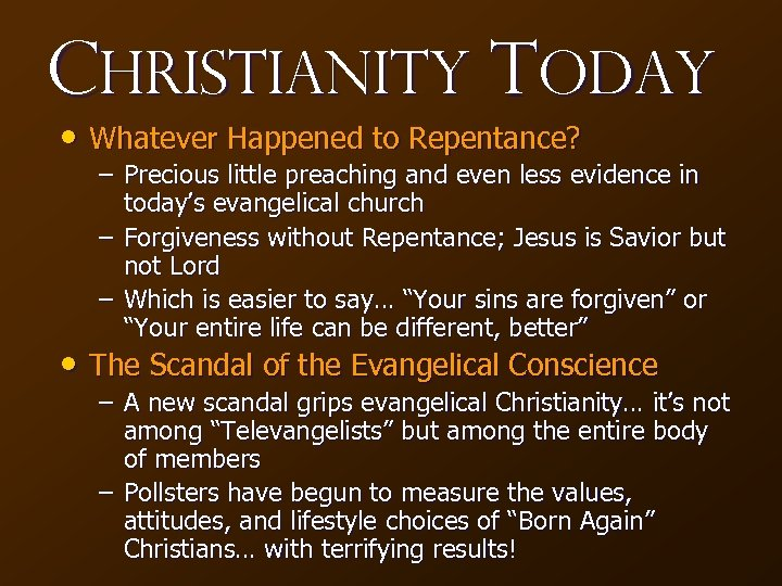 Christianity Today • Whatever Happened to Repentance? – Precious little preaching and even less