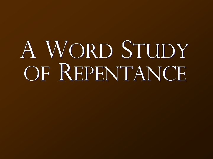A Word Study of Repentance