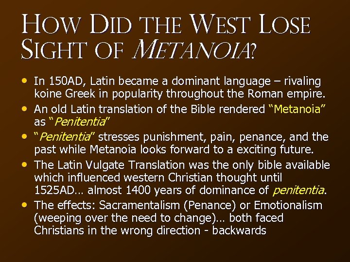 How Did The West Lose Sight of Metanoia? • In 150 AD, Latin became