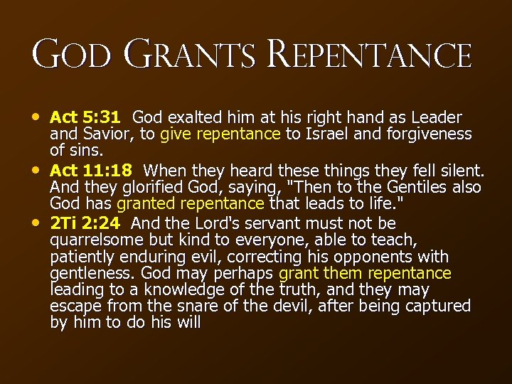 God Grants Repentance • Act 5: 31 God exalted him at his right hand
