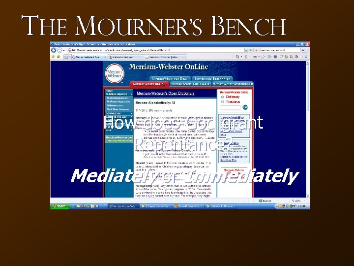 The Mourner's Bench How does God grant Repentance? Mediately or Immediately