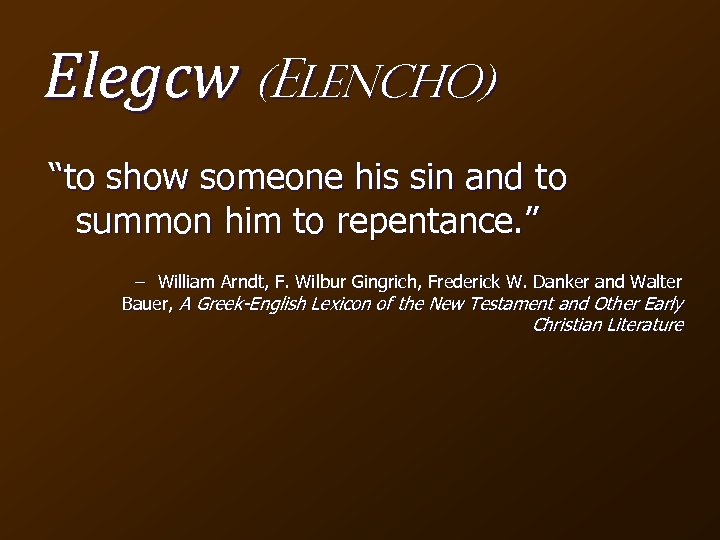 "Elegcw (Elencho) ""to show someone his sin and to summon him to repentance. """