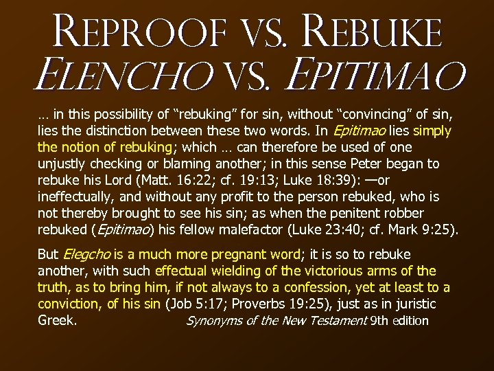 "Reproof vs. Rebuke Elencho vs. Epitimao … in this possibility of ""rebuking"" for sin,"