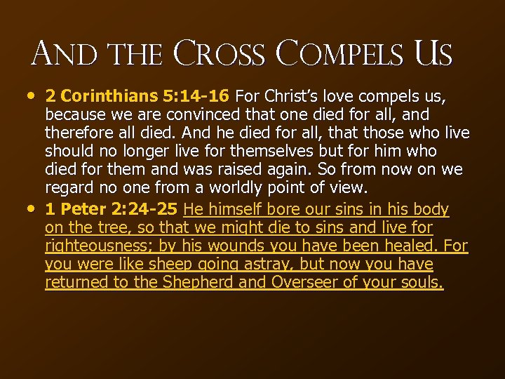 And the Cross Compels Us • 2 Corinthians 5: 14 -16 For Christ's love