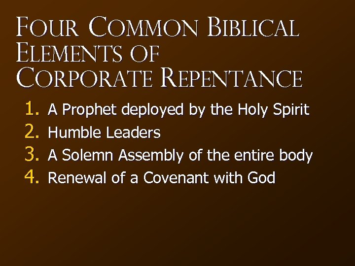 Four Common Biblical Elements of Corporate Repentance 1. 2. 3. 4. A Prophet deployed