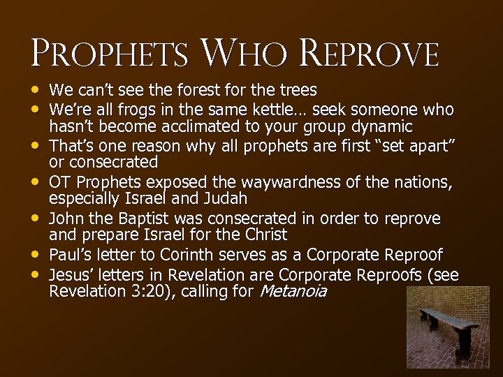Prophets Who Reprove • We can't see the forest for the trees • We're