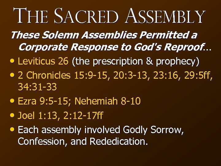 The Sacred Assembly These Solemn Assemblies Permitted a Corporate Response to God's Reproof. .