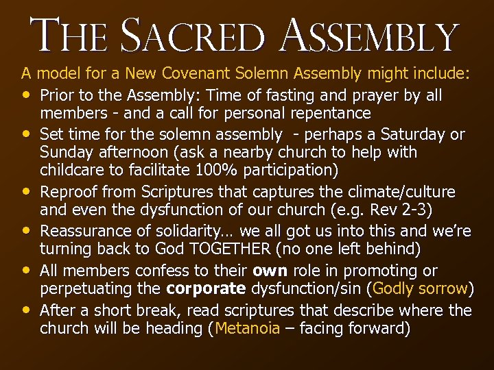 The Sacred Assembly A model for a New Covenant Solemn Assembly might include: •
