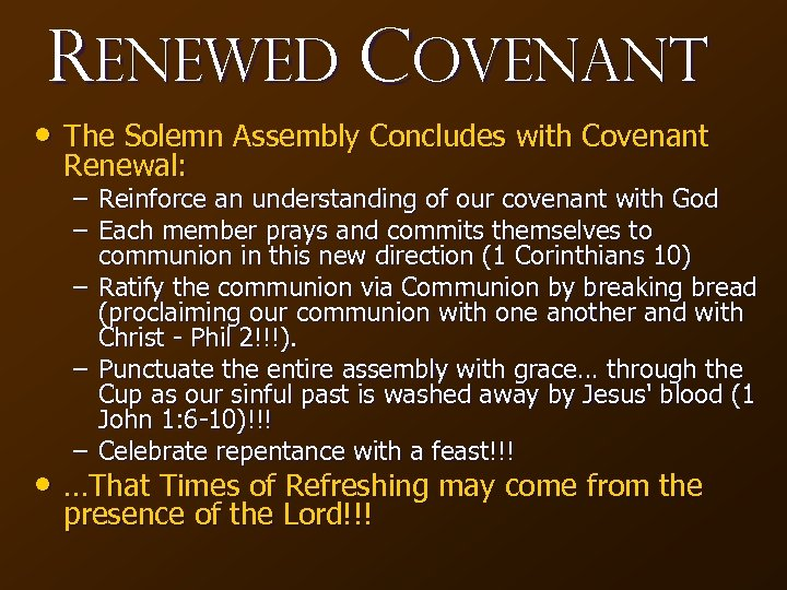 Renewed Covenant • The Solemn Assembly Concludes with Covenant Renewal: – Reinforce an understanding