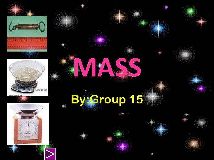 MASS By: Group 15