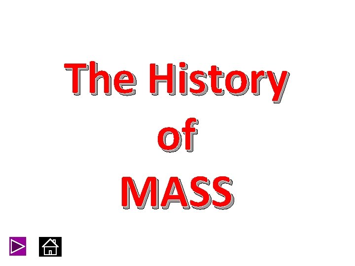 The History of MASS