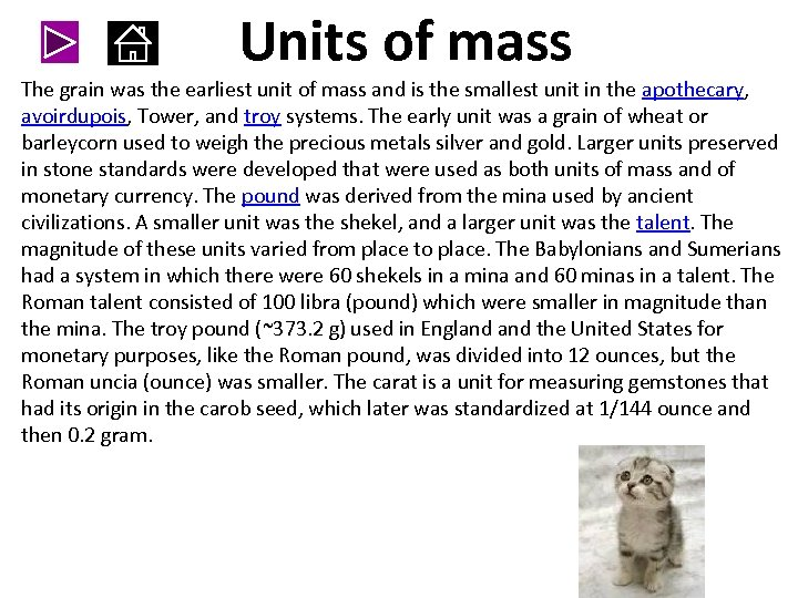 Units of mass The grain was the earliest unit of mass and is the