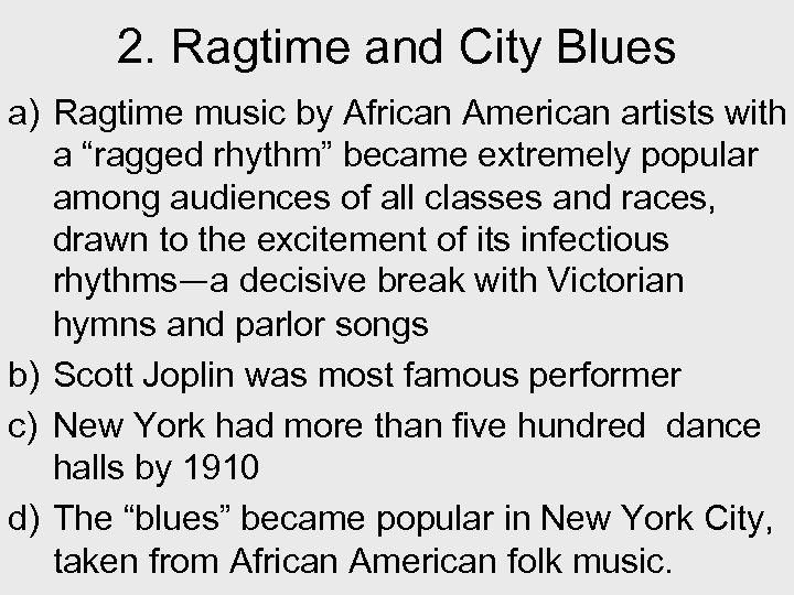 2. Ragtime and City Blues a) Ragtime music by African American artists with a