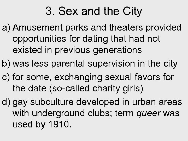 3. Sex and the City a) Amusement parks and theaters provided opportunities for dating