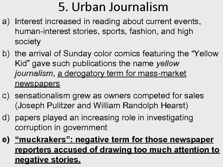 5. Urban Journalism a) Interest increased in reading about current events, human-interest stories, sports,
