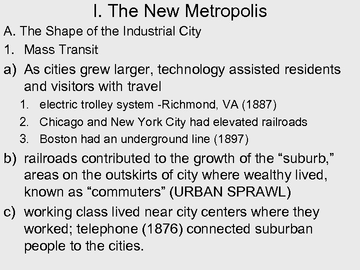 I. The New Metropolis A. The Shape of the Industrial City 1. Mass Transit