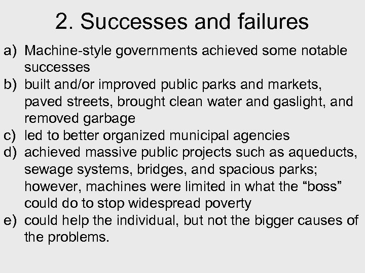 2. Successes and failures a) Machine-style governments achieved some notable successes b) built and/or